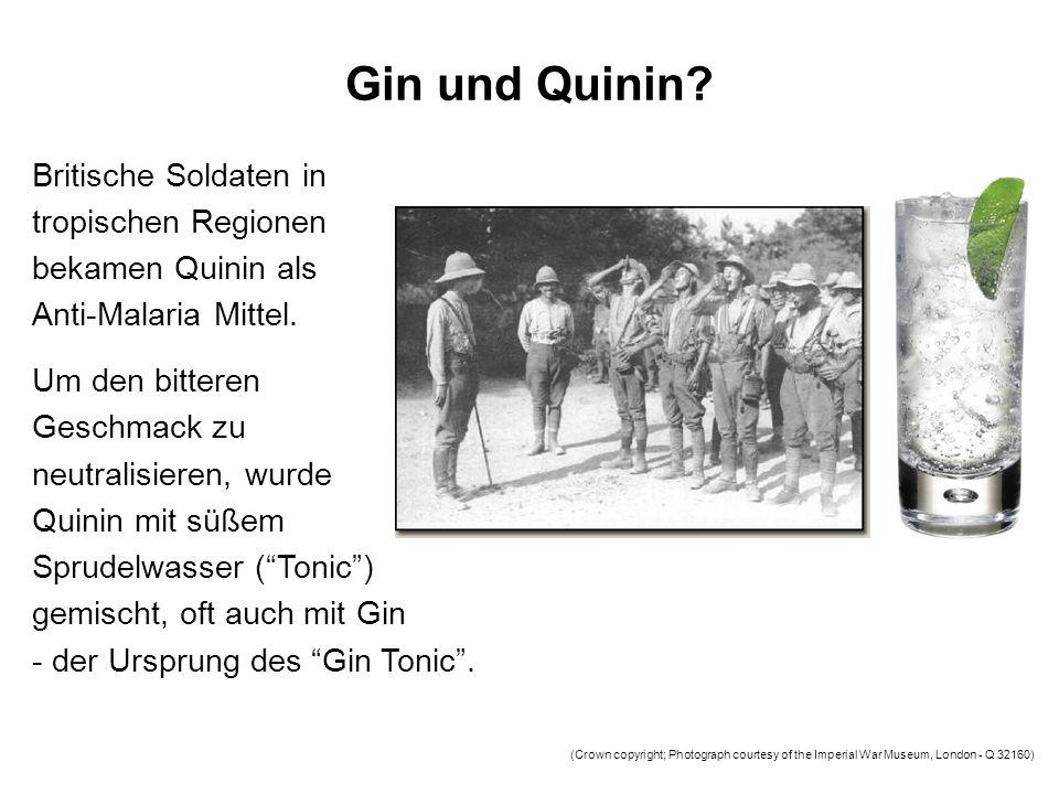 Gin und Quinin? (Crown copyright; Photograph courtesy of the Imperial War Museum, London - Q 32160) Britische Soldaten in tropischen Regionen bekamen