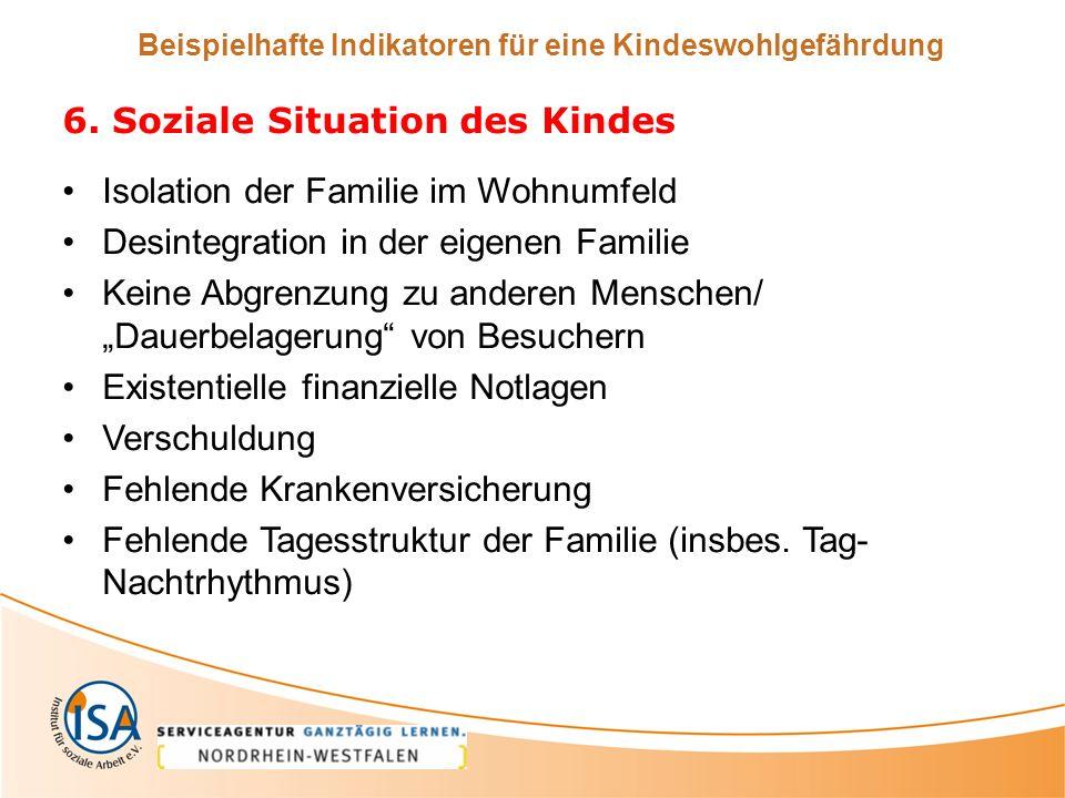 Beispielhafte Indikatoren für eine Kindeswohlgefährdung 6.