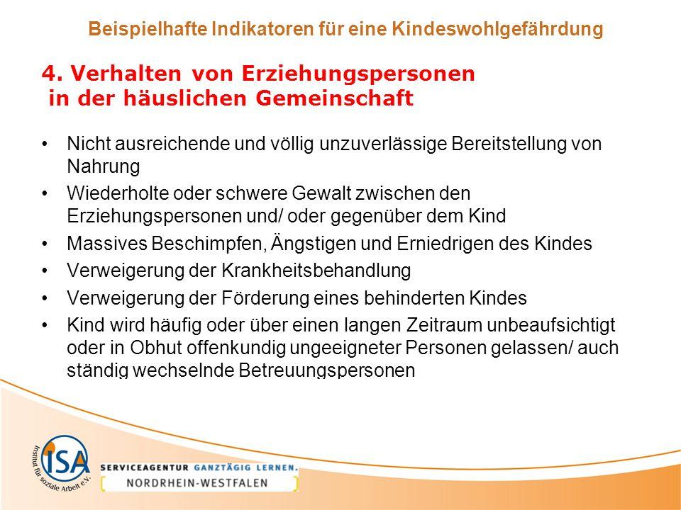 Verweigerung von Trost und Schutz und Körperkontakt Isolierung des Kindes (z.B.