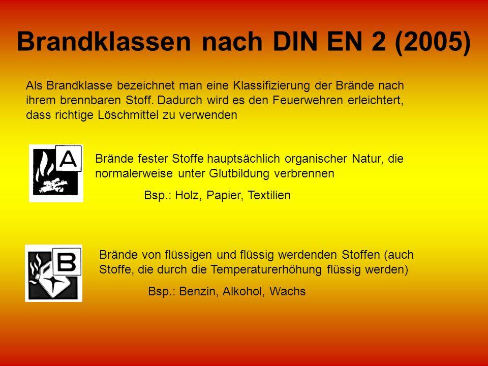Brandklassen nach DIN EN 2 (2005) Als Brandklasse bezeichnet man eine Klassifizierung der Brände nach ihrem brennbaren Stoff. Dadurch wird es den Feue