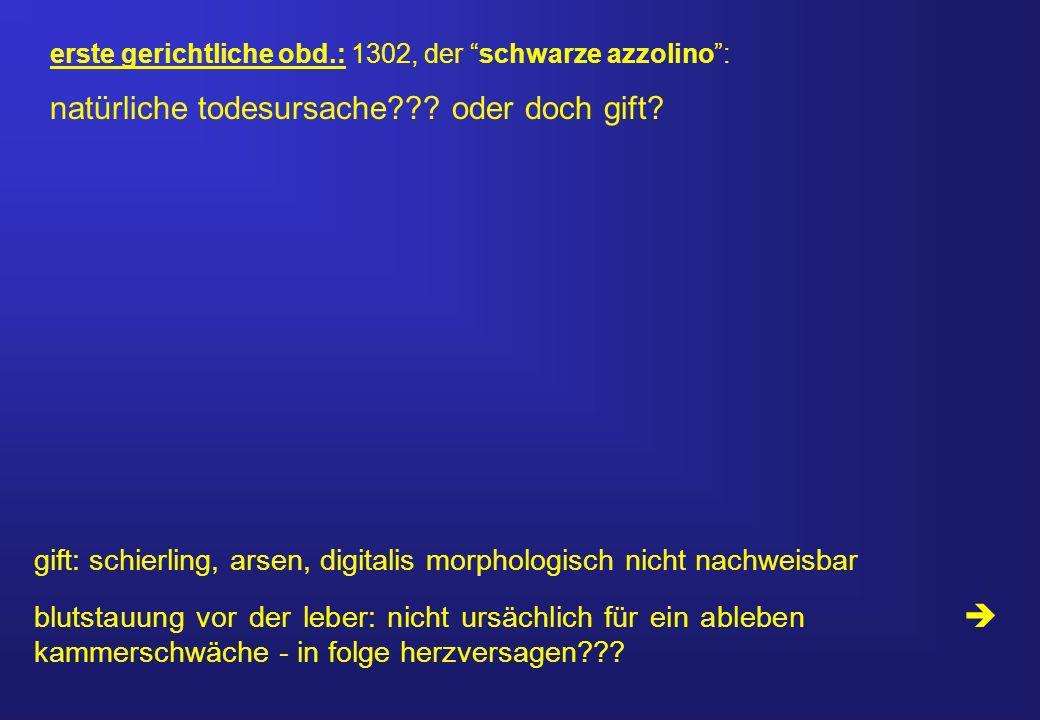 erste gerichtliche obd.: 1302, der schwarze azzolino: natürliche todesursache??.