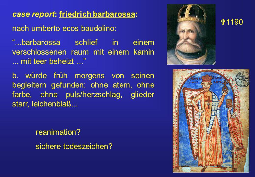 case report: friedrich barbarossa: nach umberto ecos baudolino:...barbarossa schlief in einem verschlossenen raum mit einem kamin...