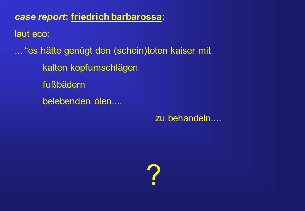 case report: friedrich barbarossa: laut eco:...