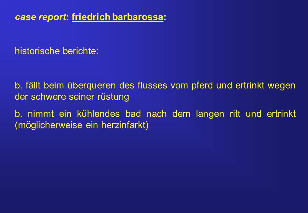 case report: friedrich barbarossa: historische berichte: b.