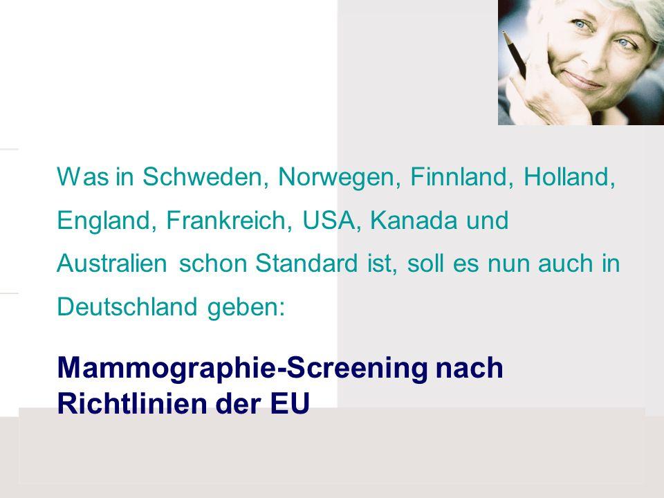Mammographie-Screening nach Richtlinien der EU Was in Schweden, Norwegen, Finnland, Holland, England, Frankreich, USA, Kanada und Australien schon Sta