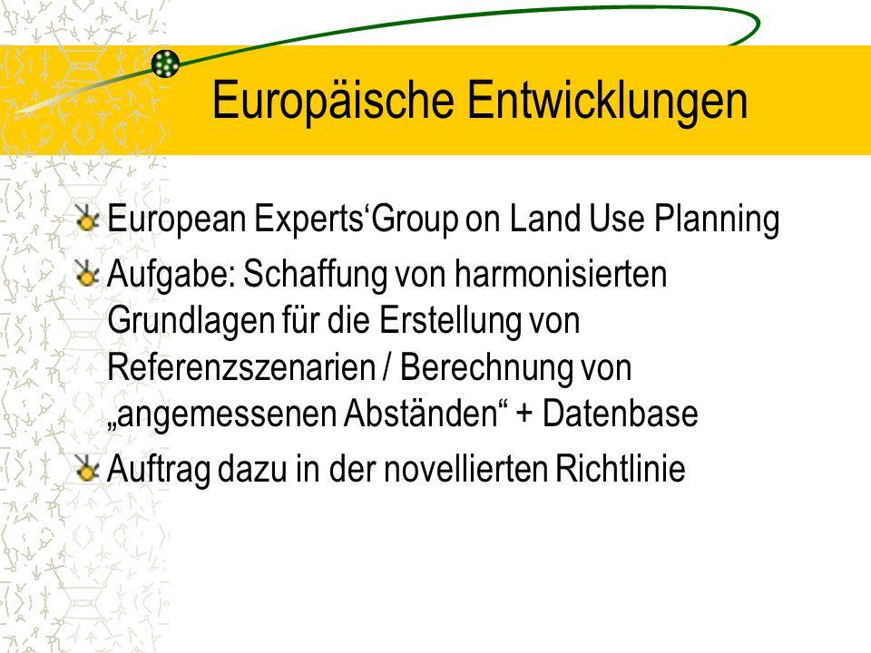 Europäische Entwicklungen European ExpertsGroup on Land Use Planning Aufgabe: Schaffung von harmonisierten Grundlagen für die Erstellung von Referenzs