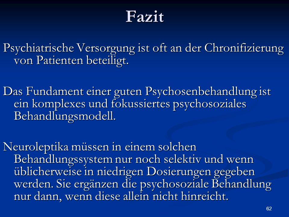 62 Psychiatrische Versorgung ist oft an der Chronifizierung von Patienten beteiligt.