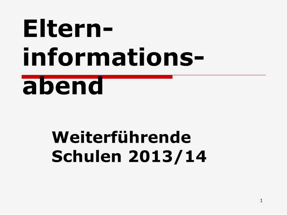 Eltern- informations- abend Weiterführende Schulen 2013/14 1