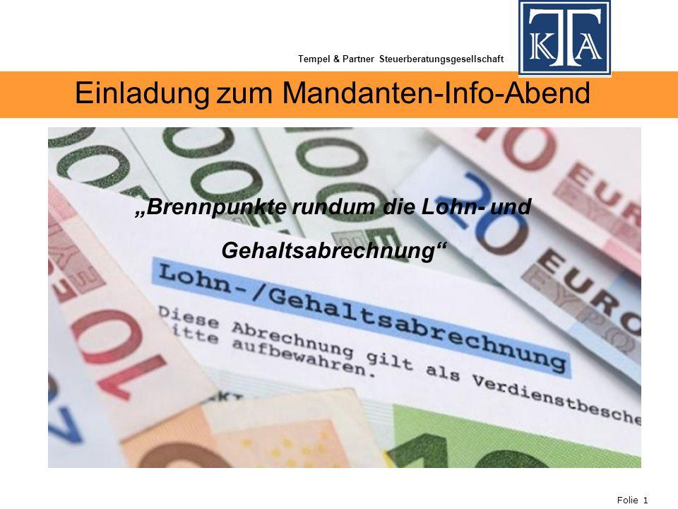 Folie 1 Einladung zum Mandanten-Info-Abend Brennpunkte rundum die Lohn- und Gehaltsabrechnung Tempel & Partner Steuerberatungsgesellschaft