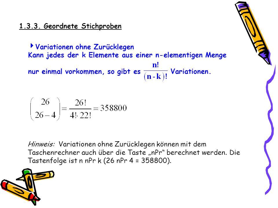 1.3.3. Geordnete Stichproben Ein Computerprogramm ist durch ein Passwort geschützt. Dieses Passwort besteht aus 4 unterschiedlichen Buchstaben. Wie vi