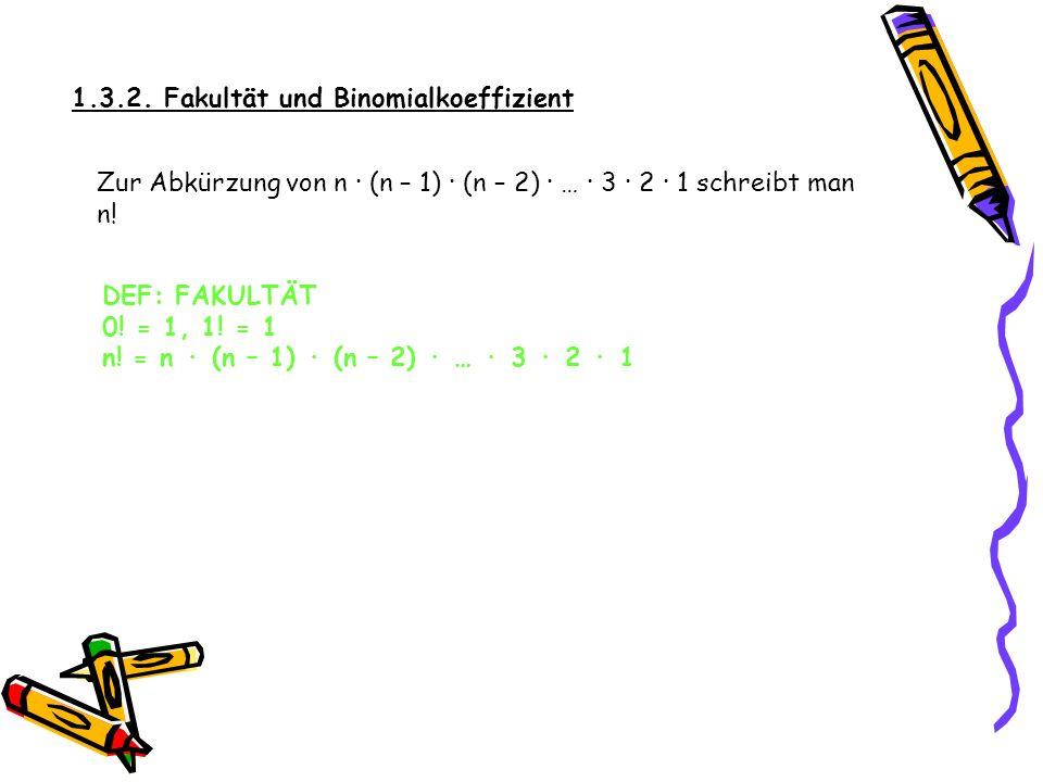 1.3.2. Fakultät und Binomialkoeffizient