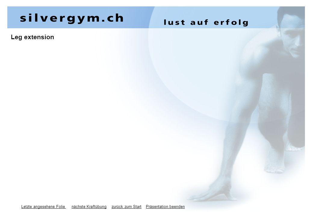 Letzte angesehene Folie nächste Kraftübung zurück zum Start Präsentation beenden Leg extension