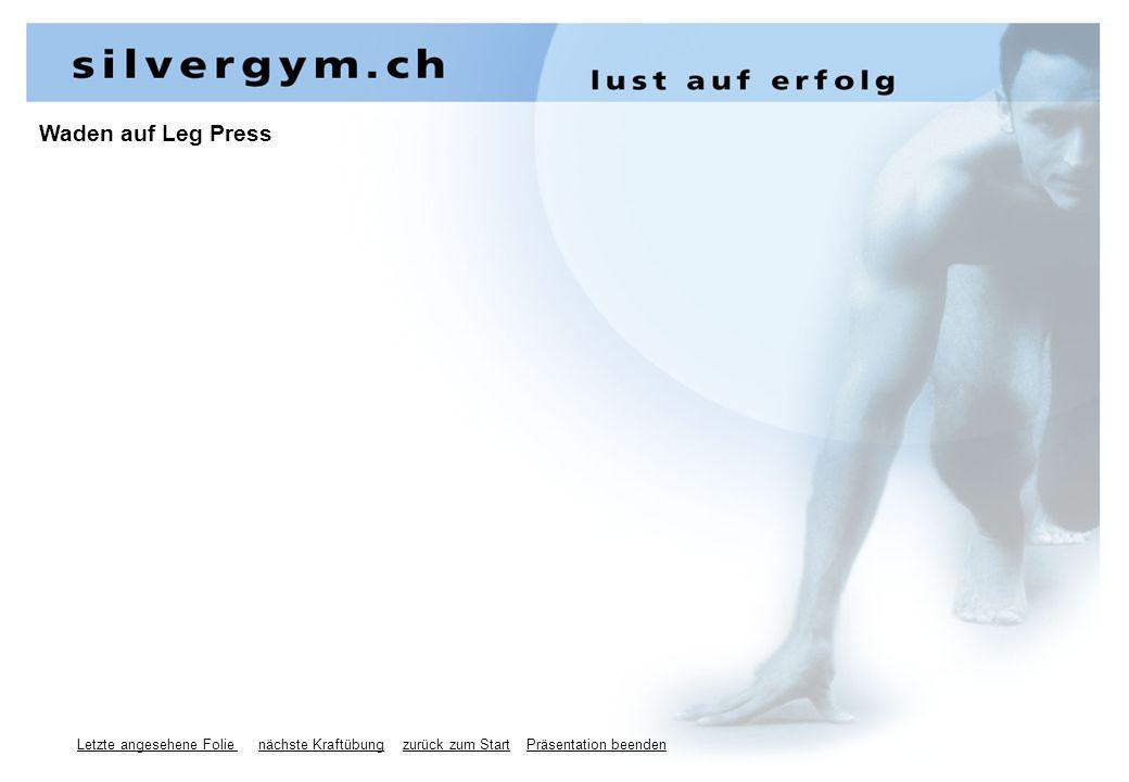 Letzte angesehene Folie nächste Kraftübung zurück zum Start Präsentation beenden Waden auf Leg Press