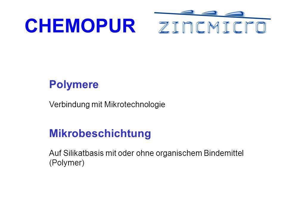 CHEMOPUR Polymere Verbindung mit Mikrotechnologie Mikrobeschichtung Auf Silikatbasis mit oder ohne organischem Bindemittel (Polymer)
