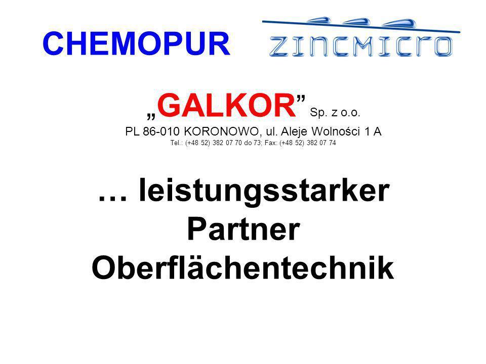 CHEMOPUR … leistungsstarker Partner Oberflächentechnik GALKOR Sp.