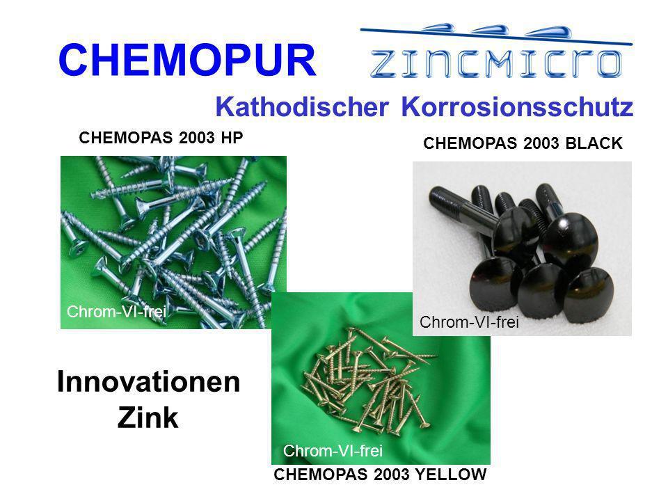 CHEMOPUR Chrom-VI-frei CHEMOPAS 2003 HP CHEMOPAS 2003 YELLOW CHEMOPAS 2003 BLACK Kathodischer Korrosionsschutz Innovationen Zink