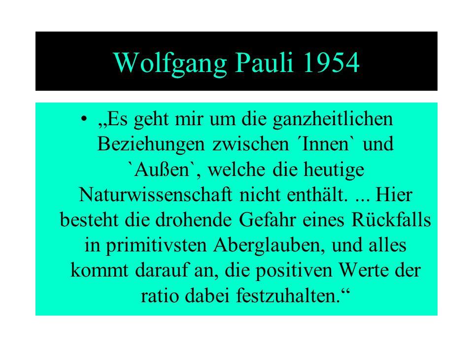 Wolfgang Pauli 2 Ein anderer Teil wirkt auf den unbewußten oder vorbewußten Zustand des Menschen (1949).