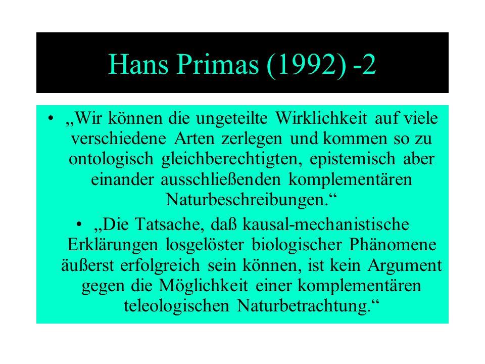 Hans Primas (1992) -2 Wir können die ungeteilte Wirklichkeit auf viele verschiedene Arten zerlegen und kommen so zu ontologisch gleichberechtigten, ep