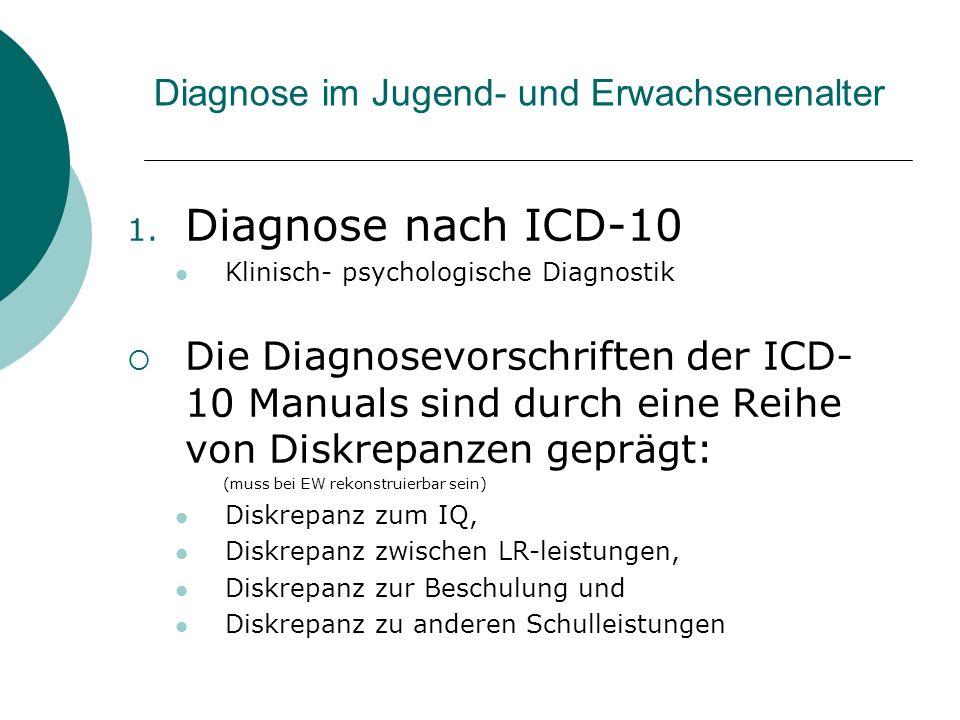 1. Diagnose nach ICD-10 Klinisch- psychologische Diagnostik Die Diagnosevorschriften der ICD- 10 Manuals sind durch eine Reihe von Diskrepanzen gepräg