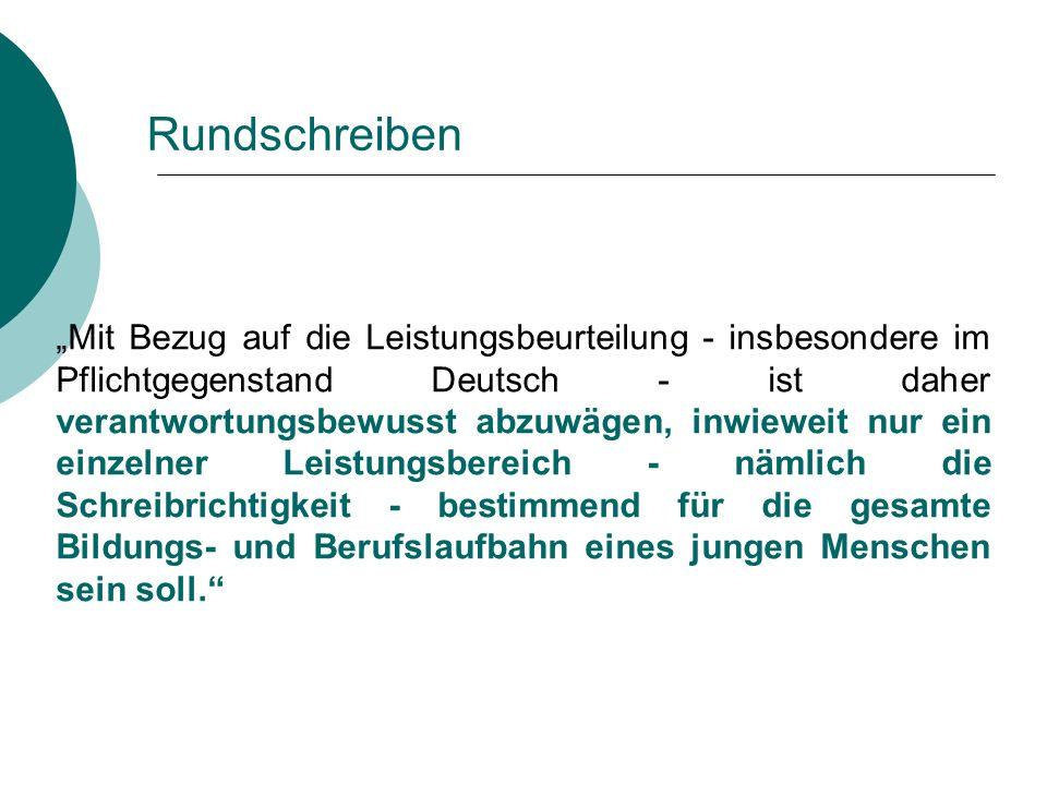Rundschreiben Mit Bezug auf die Leistungsbeurteilung - insbesondere im Pflichtgegenstand Deutsch - ist daher verantwortungsbewusst abzuwägen, inwiewei