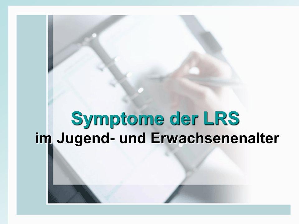 Symptome der LRS im Jugend- und Erwachsenenalter