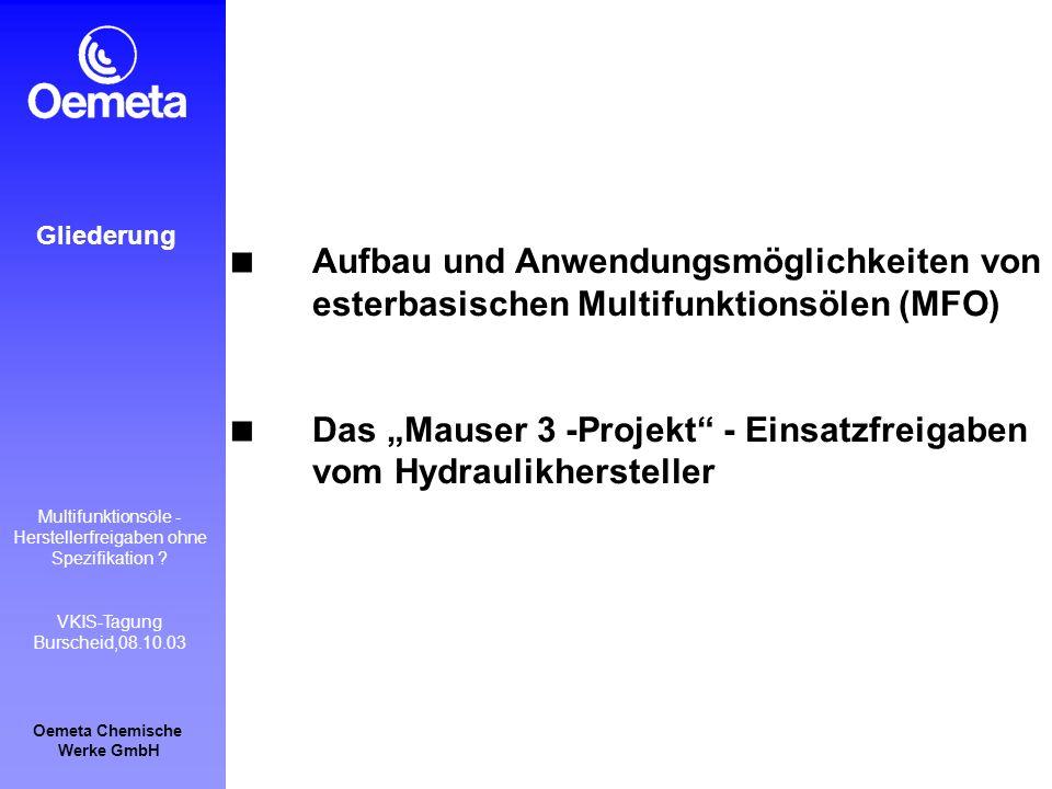 Oemeta Chemische Werke GmbH Multifunktionsöle - Herstellerfreigaben ohne Spezifikation ? VKIS-Tagung Burscheid,08.10.03 Aufbau und Anwendungsmöglichke