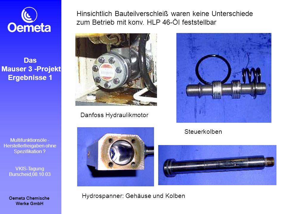 Oemeta Chemische Werke GmbH Multifunktionsöle - Herstellerfreigaben ohne Spezifikation ? VKIS-Tagung Burscheid,08.10.03 Das Mauser 3 -Projekt Ergebnis