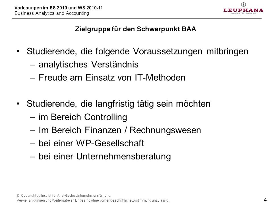Vorlesungen im SS 2010 und WS 2010-11 Business Analytics and Accounting © Copyright by Institut für Analytische Unternehmensführung, Vervielfältigunge