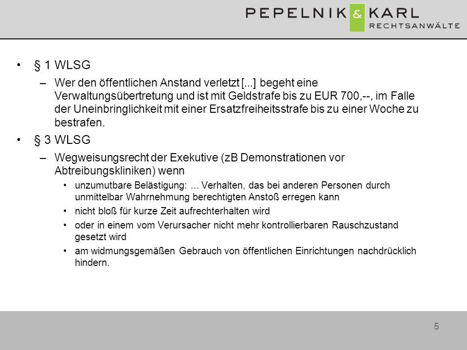 5 § 1 WLSG –Wer den öffentlichen Anstand verletzt [...] begeht eine Verwaltungsübertretung und ist mit Geldstrafe bis zu EUR 700,--, im Falle der Unei