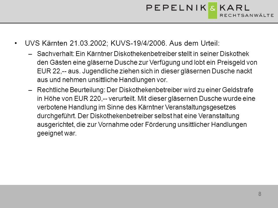 8 UVS Kärnten 21.03.2002; KUVS-19/4/2006. Aus dem Urteil: –Sachverhalt: Ein Kärntner Diskothekenbetreiber stellt in seiner Diskothek den Gästen eine g