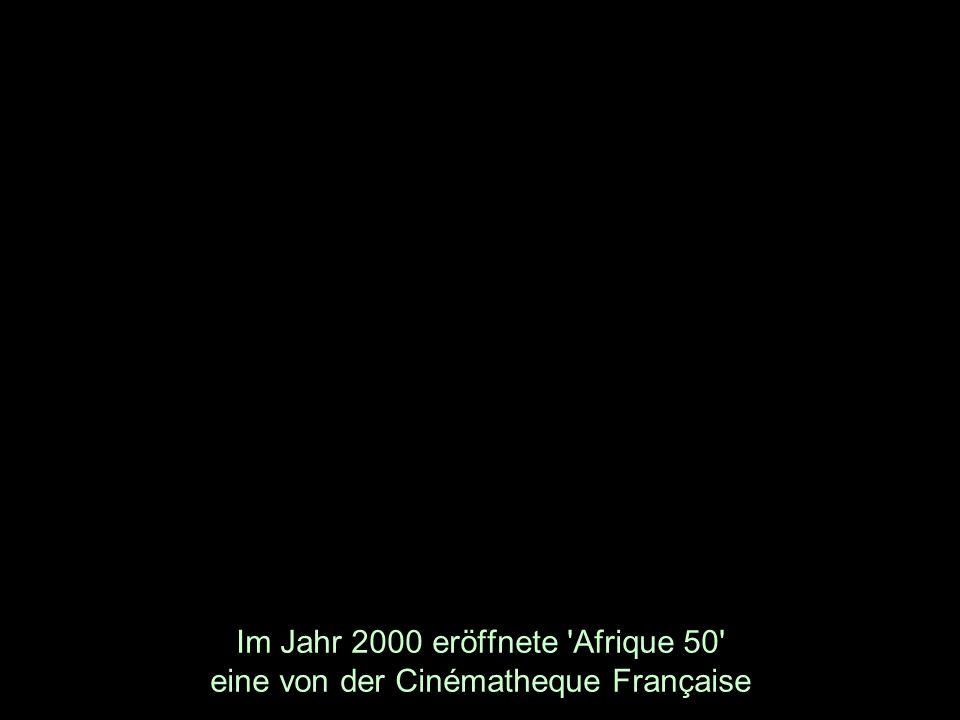 Im Jahr 2000 eröffnete 'Afrique 50' eine von der Cinématheque Française