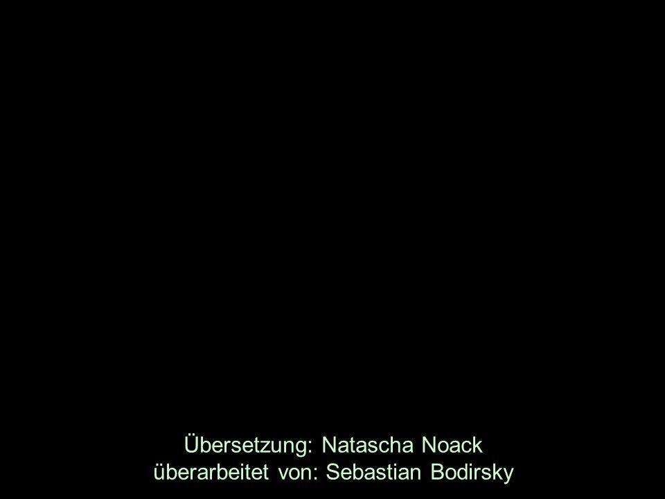 Übersetzung: Natascha Noack überarbeitet von: Sebastian Bodirsky