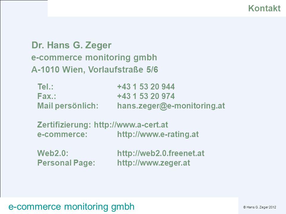 © Hans G. Zeger 2012 e-commerce monitoring gmbh Dr. Hans G. Zeger e-commerce monitoring gmbh A-1010 Wien, Vorlaufstraße 5/6 Tel.:+43 1 53 20 944 Fax.: