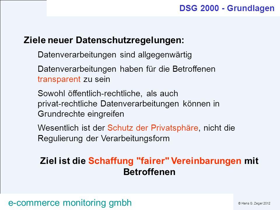 © Hans G. Zeger 2012 e-commerce monitoring gmbh Ziele neuer Datenschutzregelungen: Datenverarbeitungen sind allgegenwärtig Datenverarbeitungen haben f