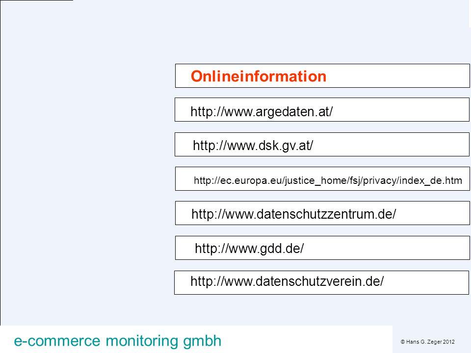 © Hans G. Zeger 2012 e-commerce monitoring gmbh http://www.argedaten.at/ http://www.dsk.gv.at/ http://ec.europa.eu/justice_home/fsj/privacy/index_de.h