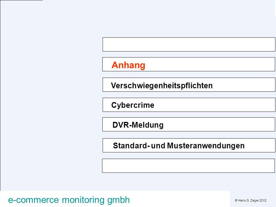 © Hans G. Zeger 2012 e-commerce monitoring gmbh Anhang Verschwiegenheitspflichten Cybercrime Standard- und Musteranwendungen DVR-Meldung