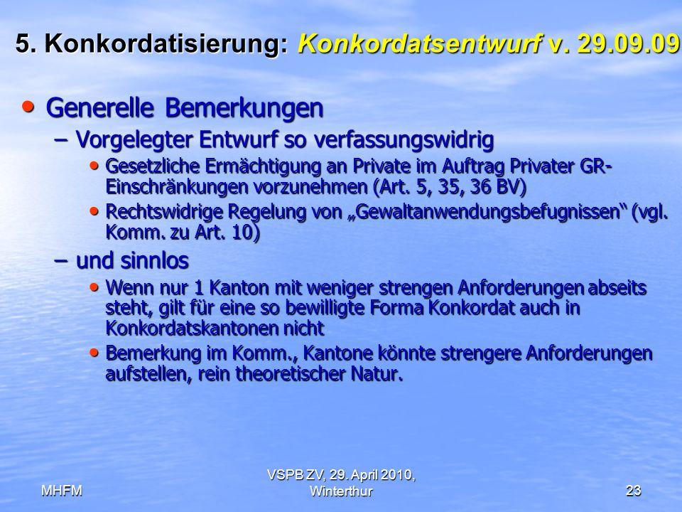 MHFM VSPB ZV, 29. April 2010, Winterthur23 5. Konkordatisierung: Konkordatsentwurf v. 29.09.09 Generelle Bemerkungen Generelle Bemerkungen –Vorgelegte