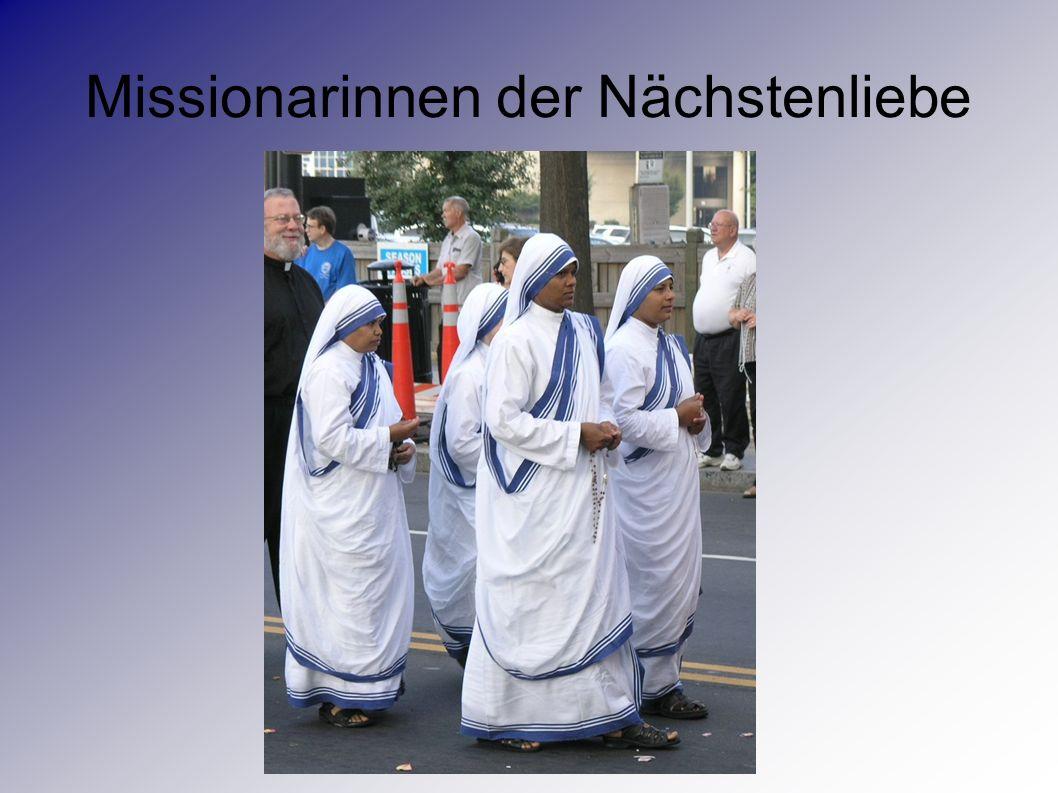 Anfänge der Gemeinschaft gründete 1950 den Orden Missionarinnen der Nächstenliebe verpflichten der Mitglieder auf die Evangelischen Räte der Ehelosigkeit, der Armut und des Gehorsams Kümmern um Sterbende, Waisen und Kranke Spezielles Engagement - Betreuung der Leprakranken
