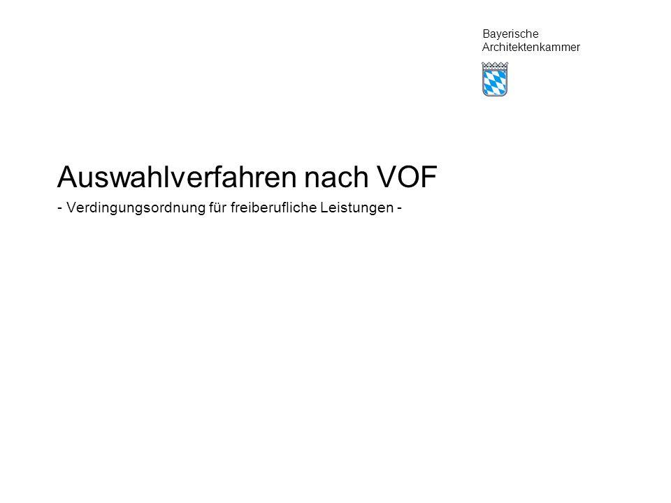 Bayerische Architektenkammer Auswahlverfahren nach VOF - Verdingungsordnung für freiberufliche Leistungen -