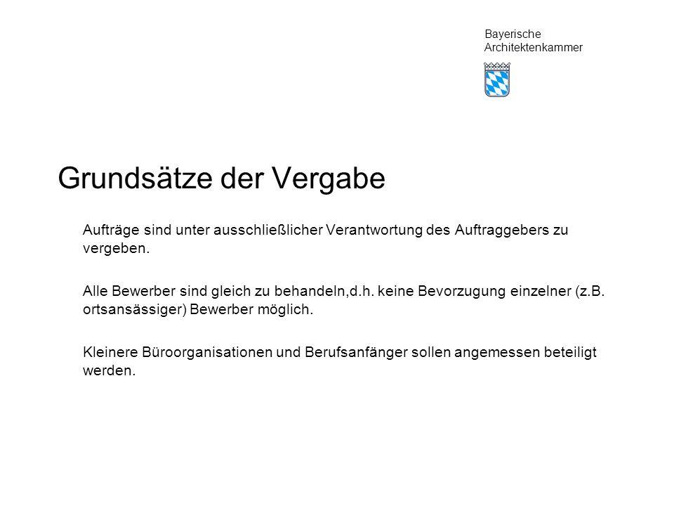 Bayerische Architektenkammer Vergabeverfahren Aufträge über freiberufliche Leistungen sind nach vorheriger Vergabebekanntmachung (EU-Amtsblatt) zu vergeben: - im Verhandlungsverfahren oder - im Planungswettbewerb.