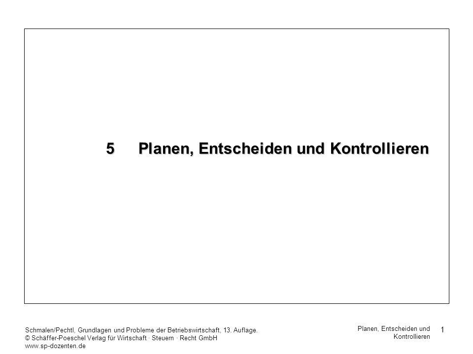 1 Schmalen/Pechtl, Grundlagen und Probleme der Betriebswirtschaft, 13. Auflage. © Schäffer-Poeschel Verlag für Wirtschaft Steuern Recht GmbH www.sp-do