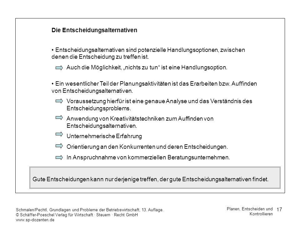 17 Schmalen/Pechtl, Grundlagen und Probleme der Betriebswirtschaft, 13. Auflage. © Schäffer-Poeschel Verlag für Wirtschaft Steuern Recht GmbH www.sp-d
