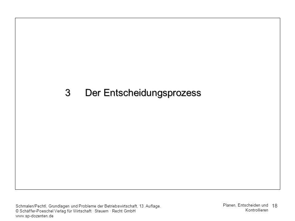 18 Schmalen/Pechtl, Grundlagen und Probleme der Betriebswirtschaft, 13. Auflage. © Schäffer-Poeschel Verlag für Wirtschaft Steuern Recht GmbH www.sp-d