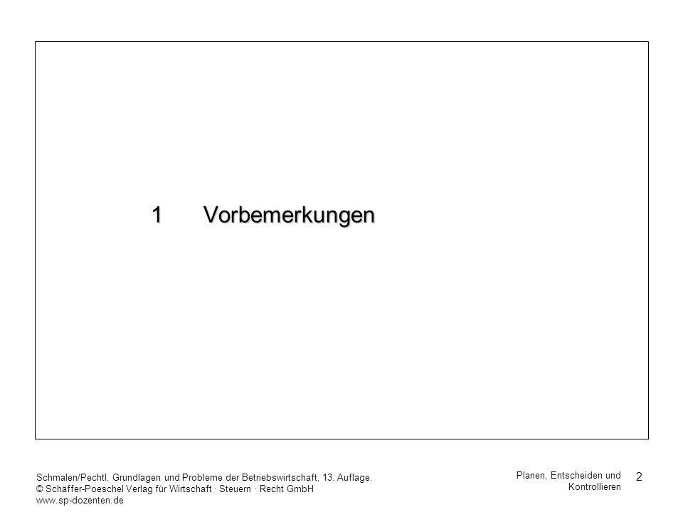 2 Schmalen/Pechtl, Grundlagen und Probleme der Betriebswirtschaft, 13. Auflage. © Schäffer-Poeschel Verlag für Wirtschaft Steuern Recht GmbH www.sp-do
