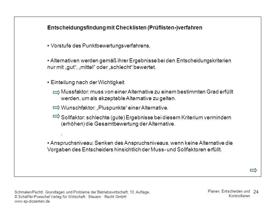 24 Schmalen/Pechtl, Grundlagen und Probleme der Betriebswirtschaft, 13. Auflage. © Schäffer-Poeschel Verlag für Wirtschaft Steuern Recht GmbH www.sp-d