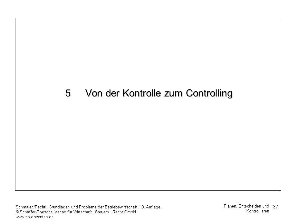 37 Schmalen/Pechtl, Grundlagen und Probleme der Betriebswirtschaft, 13. Auflage. © Schäffer-Poeschel Verlag für Wirtschaft Steuern Recht GmbH www.sp-d