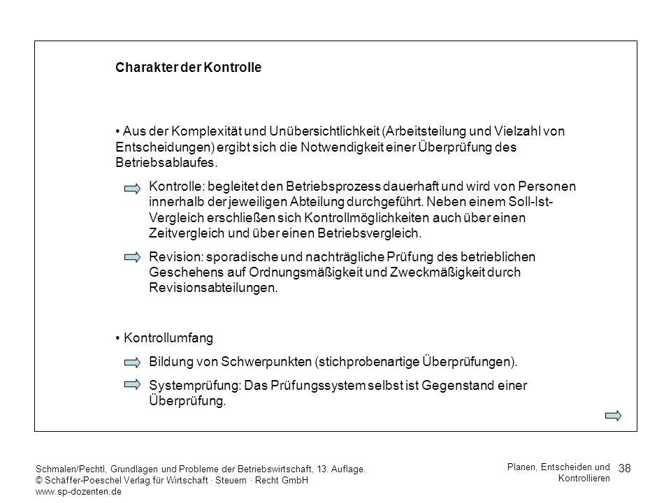 38 Schmalen/Pechtl, Grundlagen und Probleme der Betriebswirtschaft, 13. Auflage. © Schäffer-Poeschel Verlag für Wirtschaft Steuern Recht GmbH www.sp-d