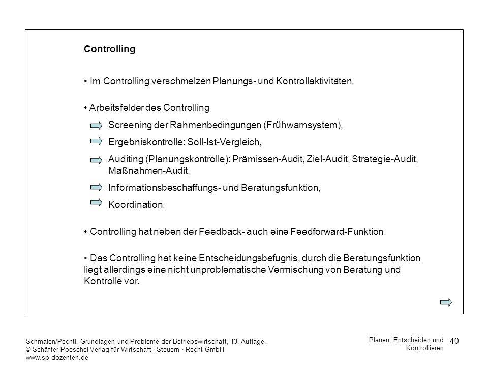 40 Schmalen/Pechtl, Grundlagen und Probleme der Betriebswirtschaft, 13. Auflage. © Schäffer-Poeschel Verlag für Wirtschaft Steuern Recht GmbH www.sp-d