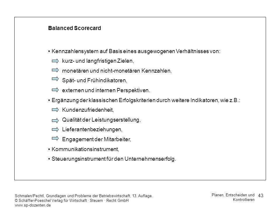 43 Schmalen/Pechtl, Grundlagen und Probleme der Betriebswirtschaft, 13. Auflage. © Schäffer-Poeschel Verlag für Wirtschaft Steuern Recht GmbH www.sp-d