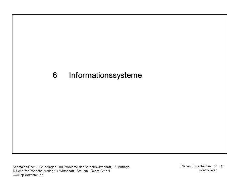 44 Schmalen/Pechtl, Grundlagen und Probleme der Betriebswirtschaft, 13. Auflage. © Schäffer-Poeschel Verlag für Wirtschaft Steuern Recht GmbH www.sp-d